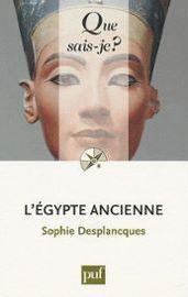 L'égypte Ancienne. Sophie Desplancques.